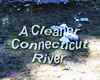 A Cleaner Connecticut River